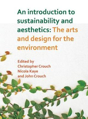 Introduction to Sustainability and Aesthetics: The Arts and Design for the Environment (Hardback)