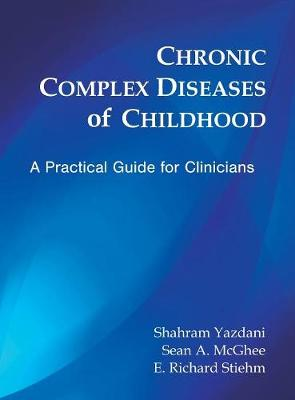 Chronic Complex Diseases of Childhood: A Practical Guide for Clinicians (Hardback)