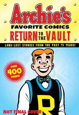 Archie's Favorite Comics: Return To The Vault (Paperback)