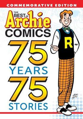 The Best Of Archie Comics: 75 Years, 75 Stories (Paperback)
