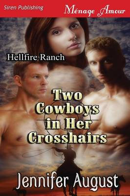 Two Cowboys in Her Crosshairs [Hellfire Ranch 1] (Siren Publishing Menage Amour) (Paperback)