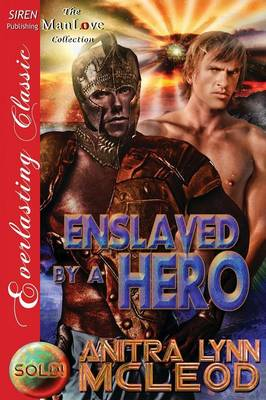 Enslaved by a Hero [Sold! 7] (Siren Publishing Everlasting Classic Manlove) (Paperback)