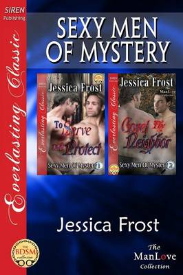 Sexy Men of Mystery [To Serve and Protect: Covet Thy Neighbor] (Siren Publishing Everlasting Classic Manlove) (Paperback)