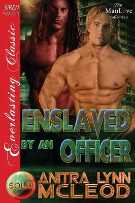 Enslaved by an Officer [Sold! 8] (Siren Publishing Everlasting Classic Manlove) (Paperback)