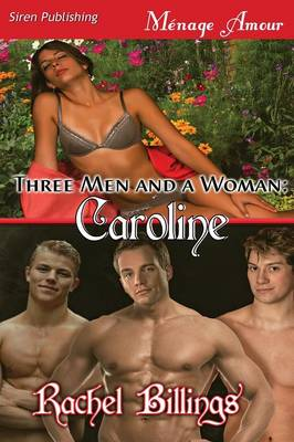 Three Men and a Woman: Caroline (Siren Publishing Menage Amour) (Paperback)