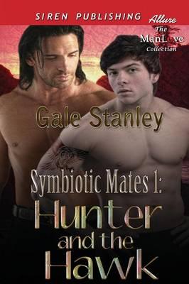 Symbiotic Mates 1: Hunter and the Hawk (Siren Publishing Allure Manlove) (Paperback)