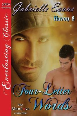 Four-Letter Words [Haven 8] (Siren Publishing Everlasting Classic Manlove) (Paperback)