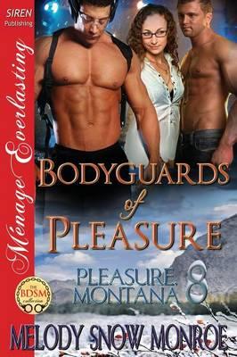 Bodyguards of Pleasure [Pleasure, Montana 8] (Siren Publishing Menage Everlasting) (Paperback)