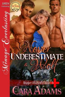 Never Underestimate a Wolf [Shape-Shifter Clinic 5] (Siren Publishing Menage Everlasting ) (Paperback)