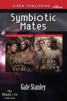 Symbiotic Mates [Symbiotic Mates 2: Peter and the Wolf: Symbiotic Mates 3: Talon and the Falconer] (Siren Publishing Allure Manlove (Paperback)