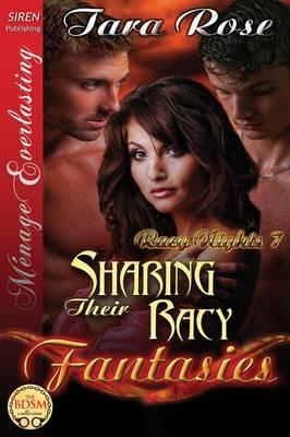 Sharing Their Racy Fantasies [Racy Nights 7] (Siren Publishing Menage Everlasting) (Paperback)