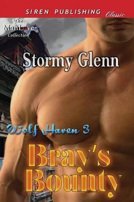 Bray's Bounty [Wolf Haven 3] (Siren Publishing Classic Manlove) (Paperback)