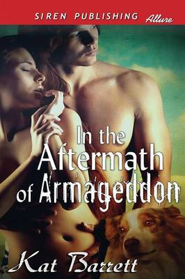 In the Aftermath of Armageddon (Siren Publishing Allure) (Paperback)