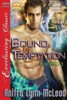 Bound by Temptation [Owned 3] (Siren Publishing Everlasting Classic Manlove) (Paperback)