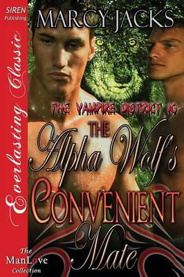 The Alpha Wolf's Convenient Mate [The Vampire District 10] (Siren Publishing Everlasting Classic Manlove) (Paperback)