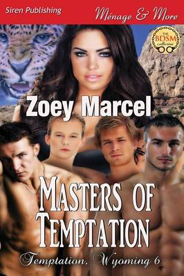 Masters of Temptation [Temptation, Wyoming 6] (Siren Publishing Menage and More) (Paperback)