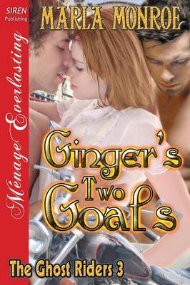 Ginger's Two Goals [The Ghost Riders 3] (Siren Publishing Menage Everlasting) (Paperback)