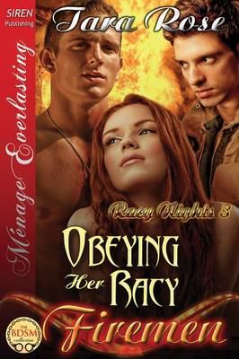Obeying Her Racy Firemen [Racy Nights 8] (Siren Publishing Menage Everlasting ) (Paperback)