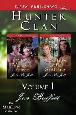 Hunter Clan, Volume 1 [Riley's Vampire Prince: Dmitri's Little Spitfire] (Siren Publishing Classic Manlove) (Paperback)