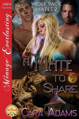 A Mate to Share [Wolf Pack Mates 2] (Siren Publishing Menage Everlasting) (Paperback)