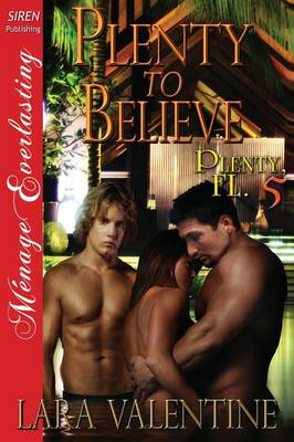 Plenty to Believe [Plenty, FL 5] (Siren Publishing Menage Everlasting) (Paperback)