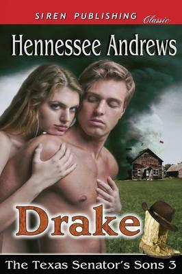 Drake [The Texas Senator's Sons 3] (Siren Publishing Classic) (Paperback)
