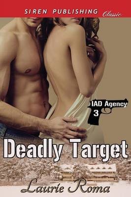 Deadly Target [Iad Agency 3] (Siren Publishing Classic) (Paperback)