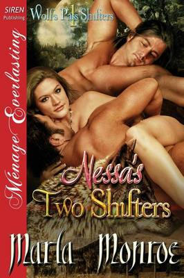 Nessa's Two Shifters [Wolf's Pass Shifters 1] (Siren Publishing Menage Everlasting) (Paperback)