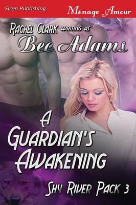 A Guardian's Awakening [Shy River Pack 3] (Siren Publishing Menage Amour) (Paperback)
