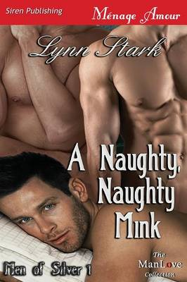 A Naughty, Naughty Mink [Men of Silver 1] (Siren Publishing Menage Amour Manlove) (Paperback)