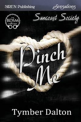 Pinch Me [Suncoast Society] (Siren Publishing Sensations) (Paperback)