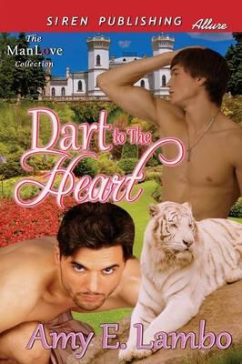 Dart to the Heart (Siren Publishing Allure Manlove) (Paperback)