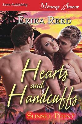 Hearts and Handcuffs [Sunset Point] (Siren Publishing Menage Amour) (Paperback)