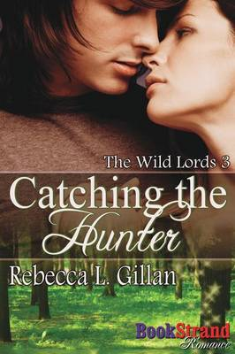 Catching the Hunter [The Wild Lords 3] (Bookstrand Publishing Romance) (Paperback)