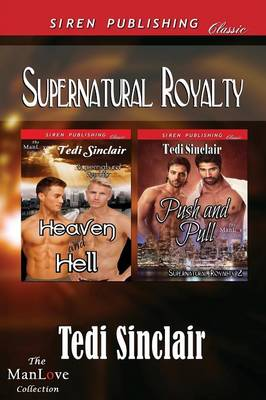 Supernatural Royalty [Heaven and Hell: Push and Pull] (Siren Publishing Classic Manlove) (Paperback)