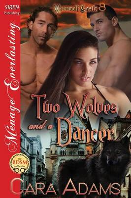Two Wolves and a Dancer [Werewolf Castle 3] (Siren Publishing Menage Everlasting) (Paperback)
