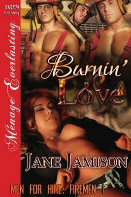 Burnin' Love [Men for Hire: Firemen 1] (Siren Publishing Menage Everlasting) (Paperback)