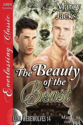 The Beauty of the Beast [Luna Werewolves 14] (Siren Publishing Everlasting Classic Manlove) (Paperback)