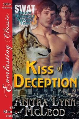 Kiss of Deception [Swat-Secret Werewolf Assault Team 3] (Siren Publishing Everlasting Classic Manlove) (Paperback)