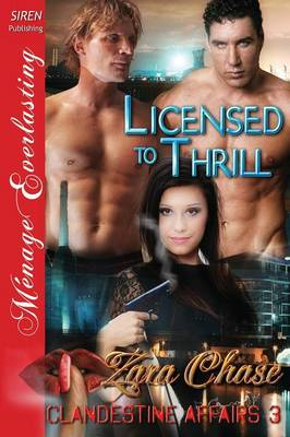 Licensed to Thrill [Clandestine Affairs 3] (Siren Publishing Menage Everlasting) (Paperback)