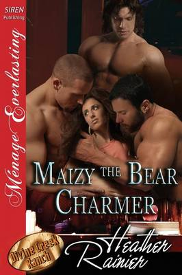 Maizy the Bear Charmer [Divine Creek Ranch 16] (Siren Publishing Menage Everlasting) (Paperback)