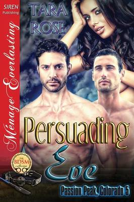 Persuading Eve [Passion Peak, Colorado 5] (Siren Publishing Menage Everlasting) (Paperback)