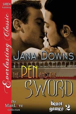 The Pen and the Sword [Beast Games 2] (Siren Publishing Everlasting Classic Manlove) (Paperback)