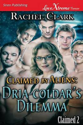 Claimed by Aliens: Dria-Coldar's Dilemma [Claimed 2] (Siren Publishing Lovextreme Special Edition) (Paperback)