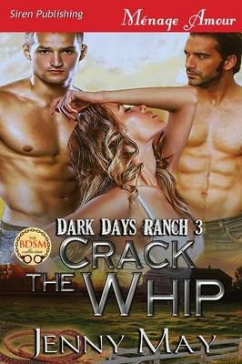 Crack the Whip [Dark Days Ranch 3] (Siren Publishing Menage Amour) (Paperback)
