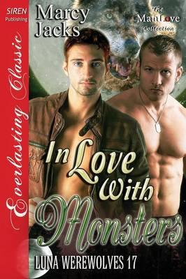In Love with Monsters [Luna Werewolves 17] (Siren Publishing Everlasting Classic Manlove) (Paperback)