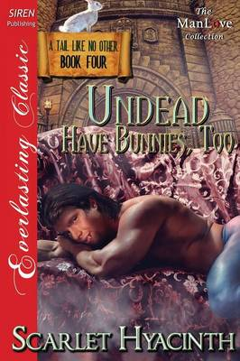 Undead Have Bunnies, Too [A Tail Like No Other: Book Four] (Siren Publishing Everlasting Classic Manlove) (Paperback)