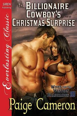 The Billionaire Cowboy's Christmas Surprise [Wives for the Western Billionaires 10] (Siren Publishing Everlasting Classic) (Paperback)