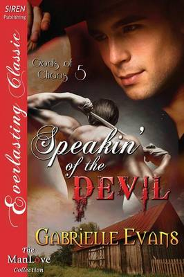 Speakin' of the Devil [Gods of Chaos 5] (Siren Publishing Everlasting Classic Manlove) (Paperback)