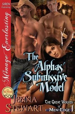 The Alphas' Submissive Model [The Great Wolves of Men-Edge 1] (Siren Publishing Menage Everlasting) (Paperback)